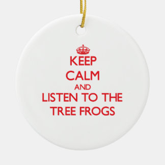 Keep calm and listen to the Tree Frogs Christmas Ornament