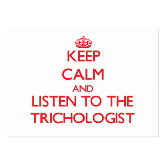 Keep Calm and Listen to the Trichologist Business Card Templates