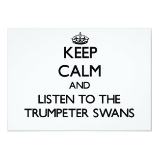 Keep calm and Listen to the Trumpeter Swans 5x7 Paper Invitation Card
