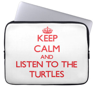 Keep calm and listen to the Turtles Computer Sleeve