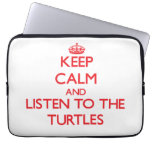 Keep calm and listen to the Turtles Laptop Sleeves