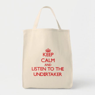Keep Calm and Listen to the Undertaker Bag