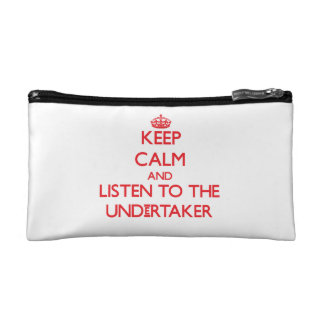 Keep Calm and Listen to the Undertaker Makeup Bags