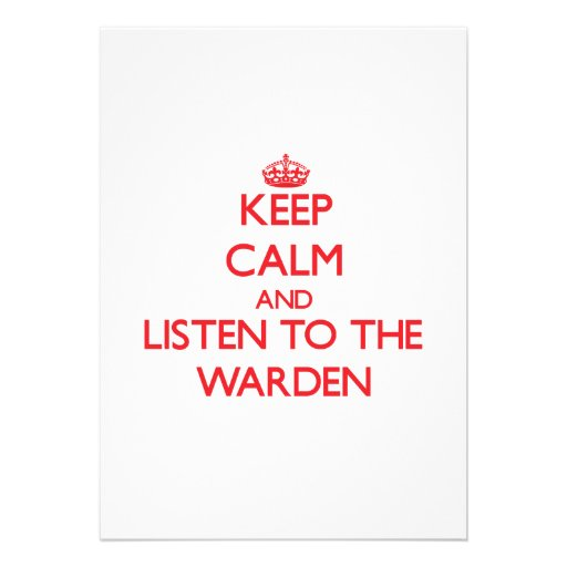 Keep Calm and Listen to the Warden Personalized Invitation