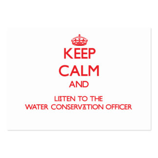 Keep Calm and Listen to the Water Conservation Off Large Business Cards (Pack Of 100)