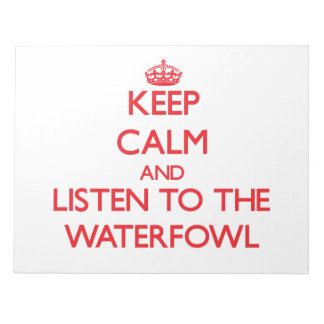 Keep calm and listen to the Waterfowl Memo Notepad