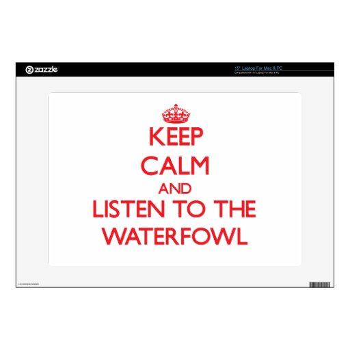 Keep calm and listen to the Waterfowl Laptop Decal