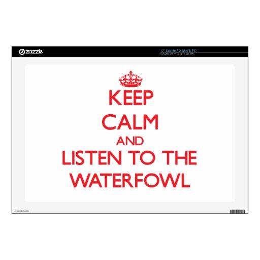 Keep calm and listen to the Waterfowl Decals For Laptops