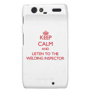 Keep Calm and Listen to the Welding Inspector Motorola Droid RAZR Case