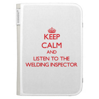 Keep Calm and Listen to the Welding Inspector Kindle Keyboard Covers