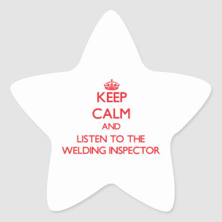 Keep Calm and Listen to the Welding Inspector Star Stickers