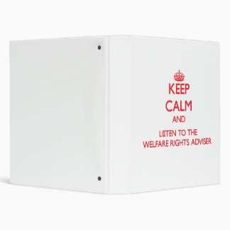 Keep Calm and Listen to the Welfare Rights Adviser Vinyl Binders