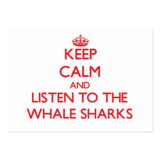 Keep calm and listen to the Whale Sharks Large Business Cards (Pack Of 100)