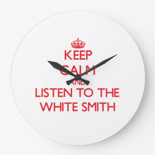 Keep Calm and Listen to the White Smith Wall Clock