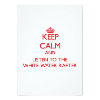 Keep Calm and Listen to the White Water Rafter Personalized Invitation