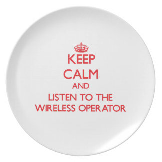 Keep Calm and Listen to the Wireless Operator Plate