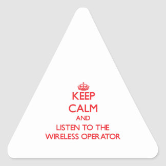Keep Calm and Listen to the Wireless Operator Sticker