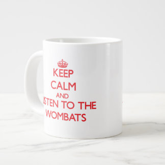 Keep calm and listen to the Wombats 20 Oz Large Ceramic Coffee Mug