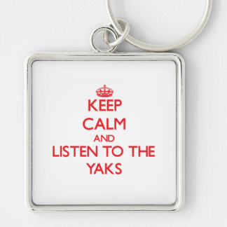Keep calm and listen to the Yaks Key Chains