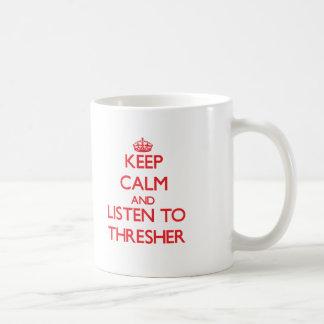 Keep calm and listen to THRESHER Coffee Mug