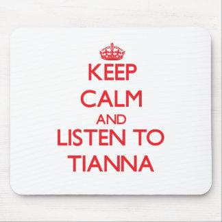 Keep Calm and listen to Tianna Mouse Pad