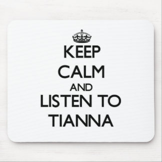 Keep Calm and listen to Tianna Mouse Pads