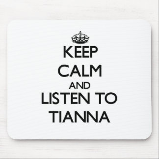 Keep Calm and listen to Tianna Mousepads