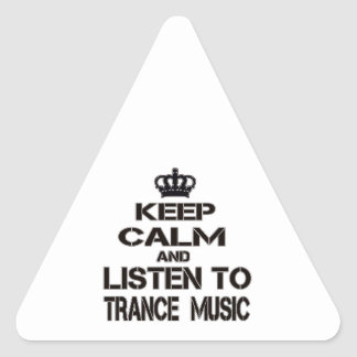 Keep Calm And Listen To Trance Music Triangle Sticker