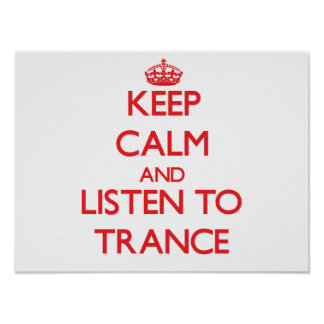 Keep calm and listen to TRANCE Poster
