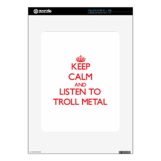 Keep calm and listen to TROLL METAL Decal For The iPad