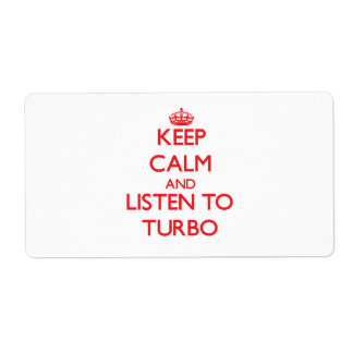 Keep calm and listen to TURBO Personalized Shipping Label