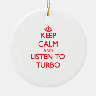 Keep calm and listen to TURBO Double-Sided Ceramic Round Christmas Ornament