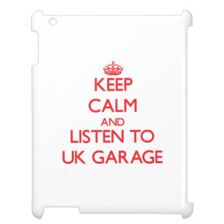 Keep calm and listen to UK GARAGE Cover For The iPad
