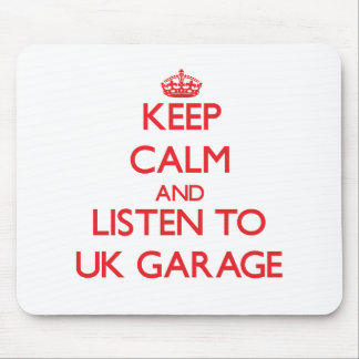 Keep calm and listen to UK GARAGE Mouse Pads