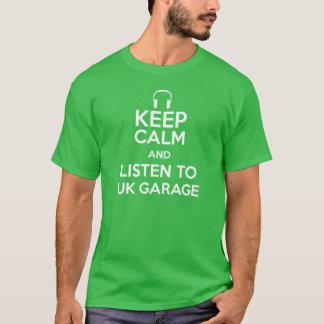 Keep calm and listen to UK Garage T-Shirt