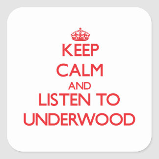 Keep calm and Listen to Underwood Square Sticker