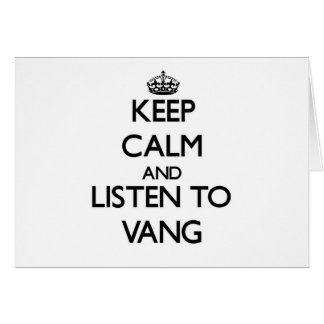 Keep calm and Listen to Vang Stationery Note Card