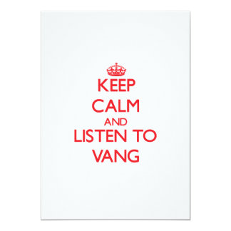 Keep calm and Listen to Vang 5x7 Paper Invitation Card