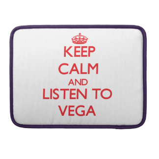 Keep calm and Listen to Vega MacBook Pro Sleeves