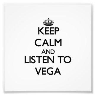 Keep calm and Listen to Vega Art Photo