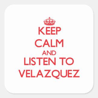 Keep calm and Listen to Velazquez Square Sticker