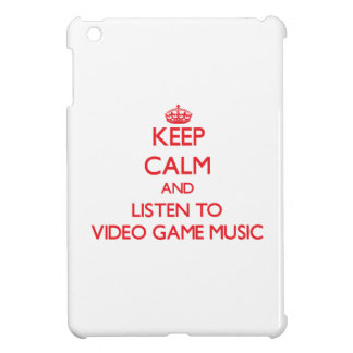 Keep calm and listen to VIDEO GAME MUSIC Cover For The iPad Mini