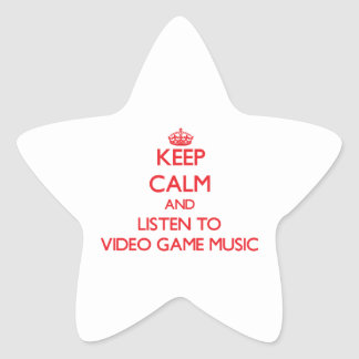 Keep calm and listen to VIDEO GAME MUSIC Star Sticker