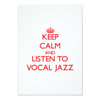 Keep calm and listen to VOCAL JAZZ 5x7 Paper Invitation Card