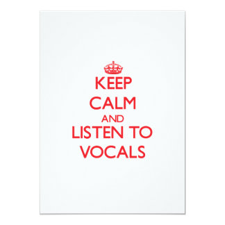 Keep calm and listen to VOCALS 5x7 Paper Invitation Card