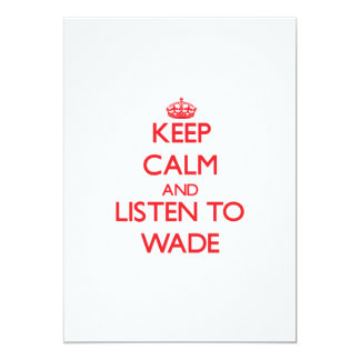 """Keep calm and Listen to Wade 5"""" X 7"""" Invitation Card"""