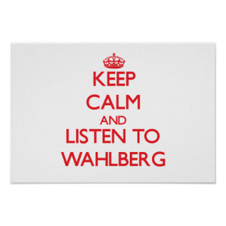 Keep calm and Listen to Wahlberg Print