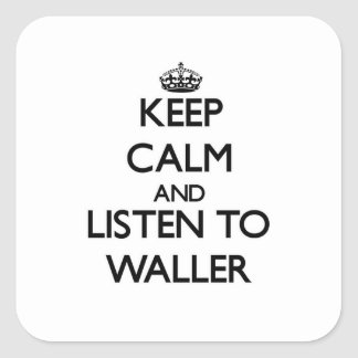 Keep calm and Listen to Waller Stickers