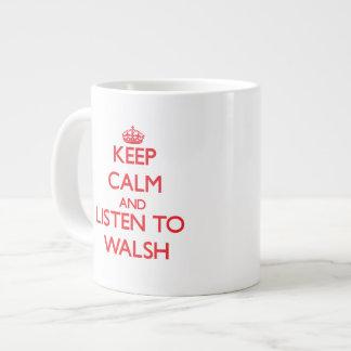 Keep calm and Listen to Walsh Extra Large Mug