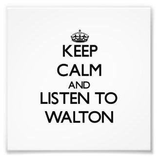 Keep calm and Listen to Walton Photo